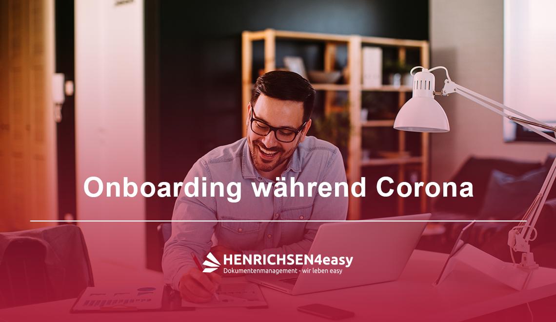 Onboarding zu Corona-Zeiten muss virtuell passieren – So kann es funktionieren